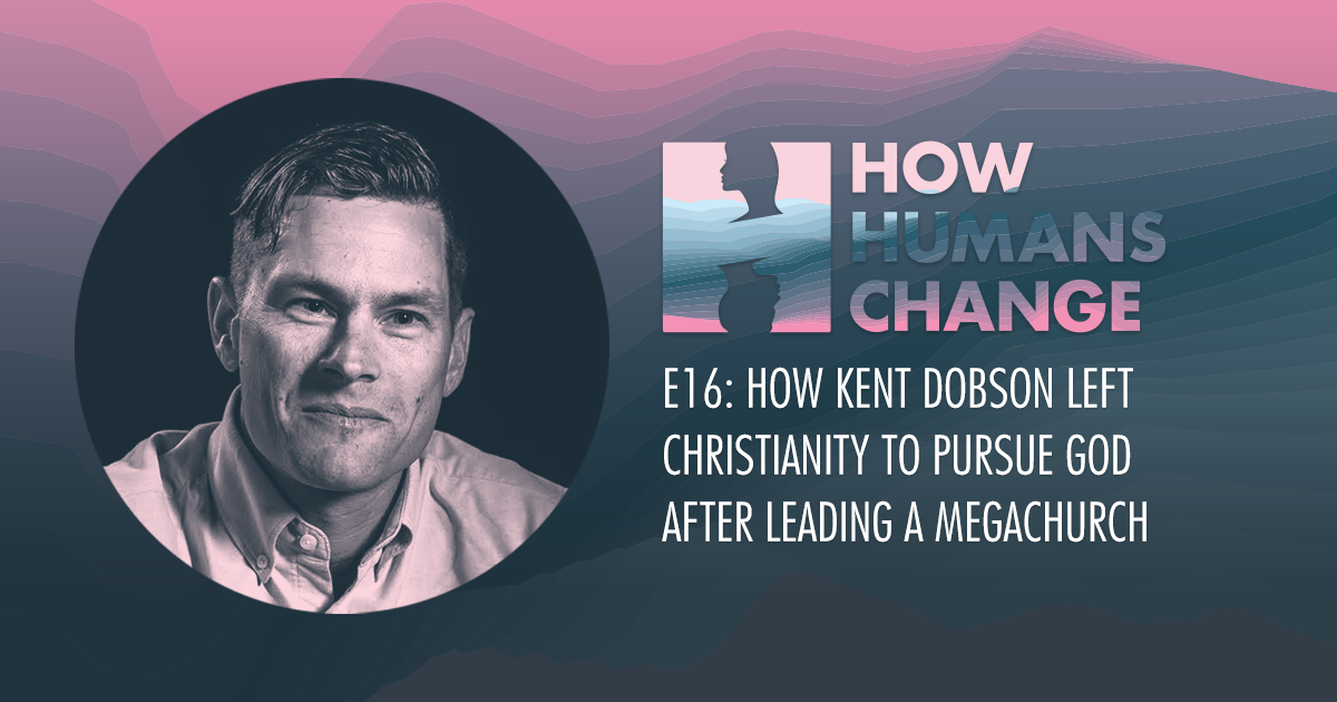 How Kent Dobson Left Christianity to Pursue God After